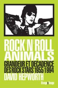 David Hepworth - Rock n roll animals