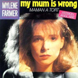 Mylène Farmer Mum Is Wrong