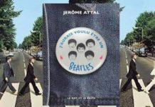 jerôme attal - J'aurais voulu être un Beatles
