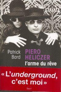 Patrick Bard - Piero Heliczer