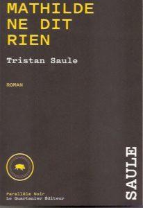 Tristan Saule - Mathilde ne dit rien